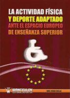 LA ACTIVIDAD FÍSICA Y DEPORTE ADAPTADO ANTE EL ESPACIO EUROPEO DE EDUCACIÓN SUPERIOR