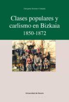 CLASES POPULARES Y CARLISMO EN BIZKAIA 1850-1872