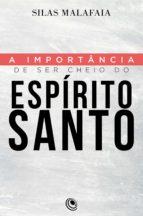 A importância de ser cheio do Espírito Santo (ebook)