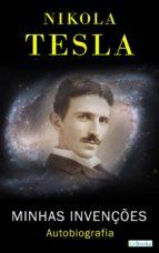 NIKOLA TESLA: Minhas Invenções - Autobiografia (ebook)