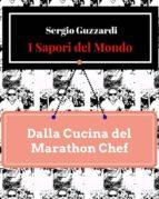 I Sapori del Mondo - Dalla Cucina del Marathon Chef (ebook)