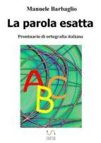La parola esatta. Prontuario di ortografia italiana (ebook)