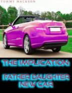 THE IMPLICATION: FATHER DAUGHTER NEW CAR