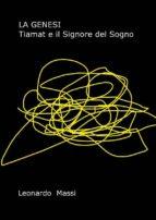 La Genesi. Tiamat e il Signore del Sogno (ebook)