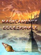 Magicamente eccezionale (ebook)
