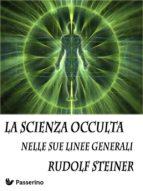 La scienza occulta nelle sue linee generali (ebook)