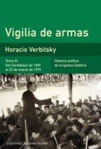 Vigilia de armas (Tomo 3). Del Cordobazo de 1969 al 23 de marzo de 1976 (ebook)