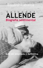 SALVADOR ALLENDE: BIOGRAFÍA SENTIMENTAL