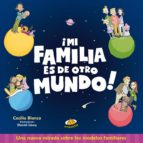 ¡Mi familia es de otro Mundo! (ebook)