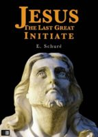 Jesus the Last Great Initiate (ebook)