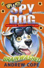 Spy Dog: Brainwashed (ebook)