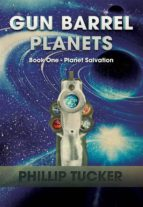 Gun Barrel Planets - Planet Salvation (Book 1) (ebook)
