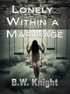 LONELY WITHIN A MARRIAGE