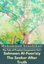 THE TALE OF PROPHET COMPANION VOL 1 SALMAAN AL-FAARISIY THE SEEKER AFTER TRUTH
