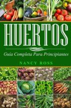 Huertos: Guía Completa Para Principiantes