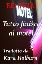 Tutto Finisce Al Motel (ebook)