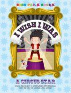 I Wish I Was a Circus Star (ebook)
