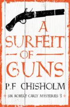 A SURFEIT OF GUNS