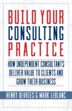 Build Your Consulting Practice (ebook)