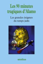 LES 90 MINUTES TRAGIQUES DE L'ALAMO