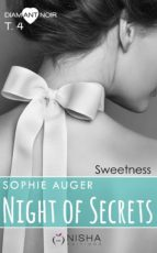 NIGHT OF SECRETS SWEETNESS - TOME 4