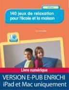 140 jeux de relaxation pour l'école et la maison - 3-11 ans (ebook)