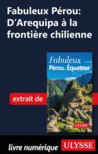 FABULEUX PÉROU : D'AREQUIPA À LA FRONTIÈRE CHILIENNE