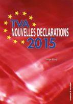 TVA - Nouvelles déclarations 2015 (ebook)