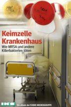 Keimzelle Krankenhaus. IKZ-Ausgabe (ebook)