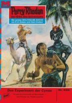 Perry Rhodan 539: Das Experiment der Cynos