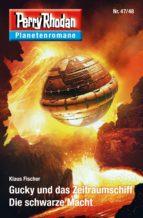 Planetenroman 47 + 48: Gucky und das Zeitraumschiff / Die schwarze Macht (ebook)