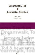Dreamwalk, Tod & bewusstes Sterben (ebook)