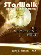 DIE VERGESSENE WELT (STARWALK LEGENDE DES SAGENLANDS 3)