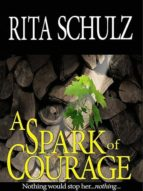 A SPARK OF COURAGE