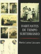 HABITANTES DE TIEMPO SUBTERRÁNEO