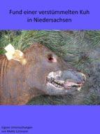 Fund einer verstümmelten Kuh in Niedersachsen (ebook)