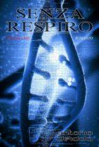 SENZA RESPIRO - volume uno (Romanzo) (ebook)
