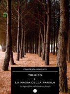 Tolkien e la magia della parola - Le lingue elfiche tra letteratura e filosofia (ebook)