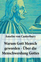 Warum Gott Mensch geworden - Über die Menschwerdung Gottes (ebook)