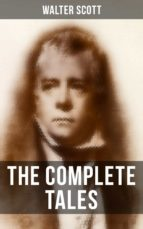 The Complete Tales of Sir Walter Scott (ebook)