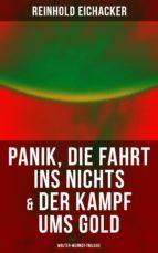 Panik, Die Fahrt ins Nichts & Der Kampf ums Gold: Walter-Werndt-Trilogie (ebook)