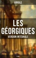Les Géorgiques (Version intégrale - 4 Tomes) (ebook)