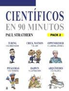 EN 90 MINUTOS - PACK CIENTIFICOS 2: TURING, CRICK Y WATSON, OPPENHEIMER, PITÁGORAS, DARWIN Y ARQUÍMEDES (ebook)