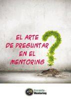 EL ARTE DE PREGUNTAR EN EL MENTORING