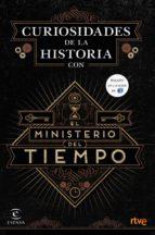 Curiosidades de la Historia con el Ministerio del tiempo (ebook)