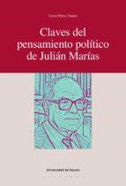 CLAVES DEL PENSAMIENTO POLÍTICO DE JULIÁN MARÍAS