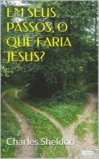 Em seus passos, o que faria Jesus (ebook)