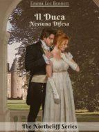 Il Duca - Nessuna Difesa vol.2 - The Northcliff Series -seconda edizione (ebook)