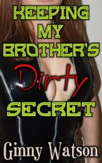 Keeping My Brother's Dirty Secret (ebook)