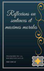 Reflexions ou sentences et maximes morales (ebook)